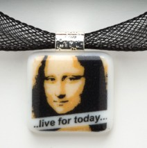 "#61 Mona Lisa ""Live for Today"" Pendant"