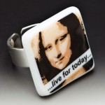 "#61 Mona Lisa ""Live for Today"" Ring"